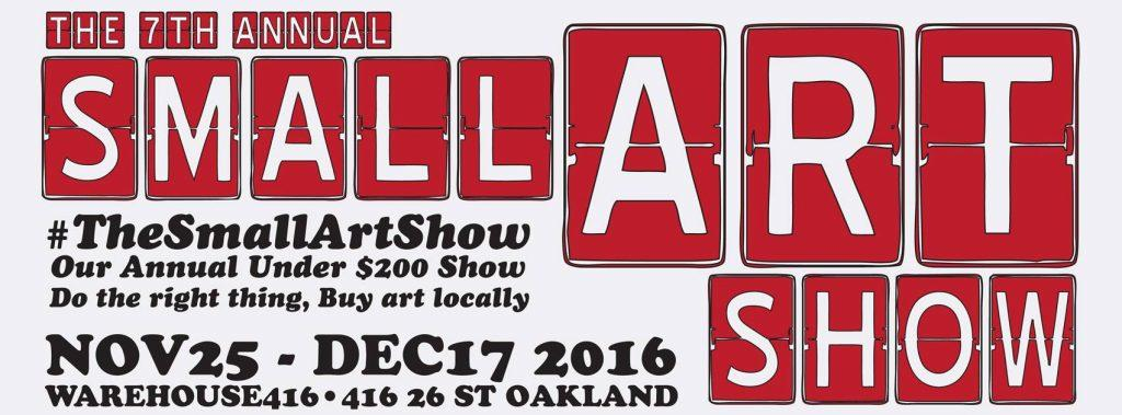 Warehouse 416: The 7th Annual Small Art Show @ Warehouse 416 | Oakland | California | United States