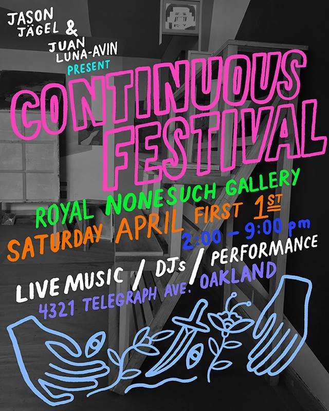 Royal Nonesuch Gallery: Continuous Festival by Jason Jägel & Juan Luna-Avin @ Royal Nonesuch Gallery | Oakland | California | United States