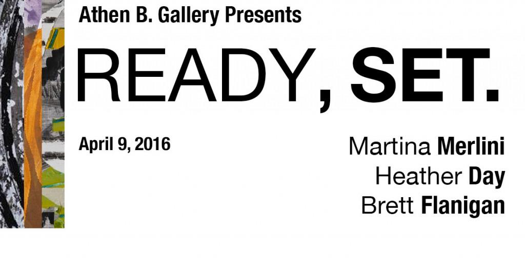 Athen B Gallery: 'Ready, Set.' @ Athen B Gallery