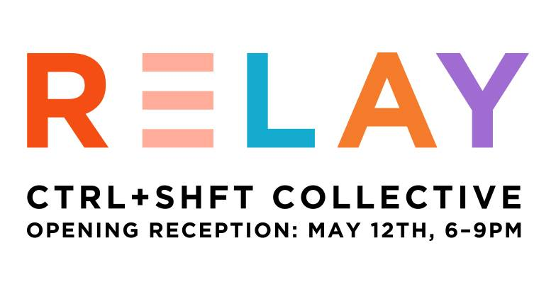 CTRL+SHFT Collective: 'RELAY' @ CTRL+SHFT | Oakland | California | United States